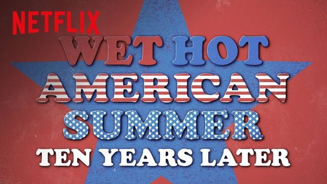 Wet Hot American Summer Ten Years Later is Coming Soon to Netflix