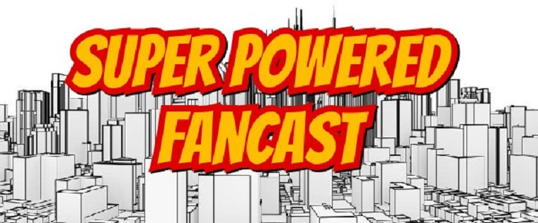 The Super Powered Fancast