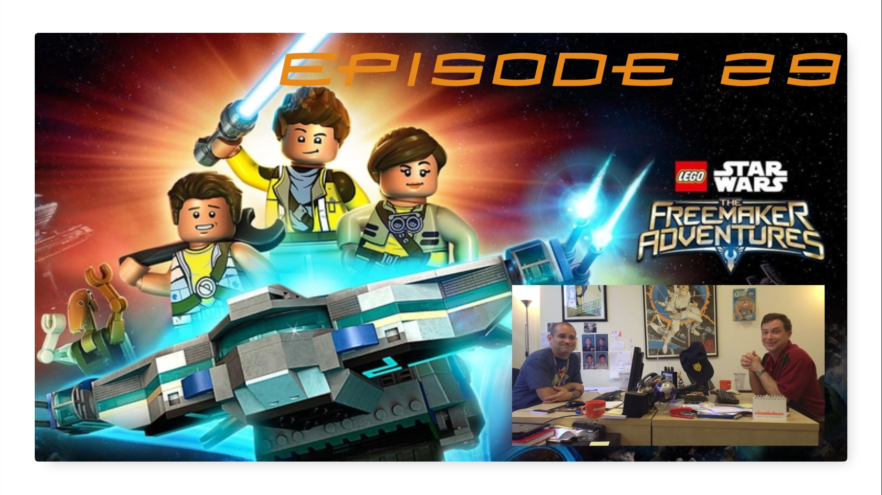 Episode 29: A Podcast Far Far Away with Lego Star Wars: The Freemaker Adventures Creators Bill Motz and Bob Roth