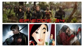 Episode 34: Avengers Infinity War, Titans, Mulan and Old Man Logan